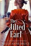 The Jilted Earl (Regency Romance) - Kelly Anne Bruce
