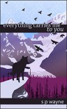 Everything Carries Me to You (Axton and Leander Book 3) - J.S. Wayne