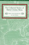The Collected Stories of Maria Cristina Mena - Maria Cristina Mena, Amy Doherty
