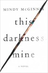 This Darkness Mine - Mindy McGinnis