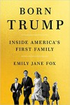 Born Trump: Inside America's First Family - Emily Jane Trent