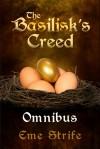 The Basilisk's Creed Omnibus - Eme Strife