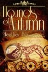 Hounds of Autumn - Heather Blackwood