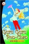 Guru Guru Pon-Chan, Volume 6 - Satomi Ikezawa,  Douglas Varenas (Translator)