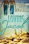 Loving Jacob - Lee Brazil