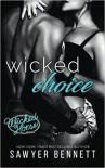 Wicked Choice - Sawyer Bennett