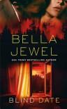 Blind Date - Bella Jewel
