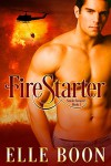 FireStarter (SmokeJumpers Book 1) - Elle Boon