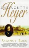 Regency Buck - Georgette Heyer
