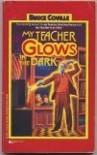 My Teacher Glows in the Dark - Bruce Coville, John Pierard