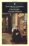 Cranford / Cousin Phillis (Penguin Classics) - Elizabeth Gaskell