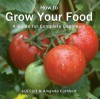 How to Grow Your Food: A Guide for Complete Beginners - John Clift, Amanda Cuthbert