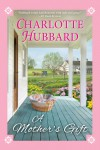 A Mother's Gift - Charlotte Hubbard