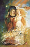 Mirror, Mirror: Forty Folktales for Mothers & Daughters to Share - Jane Yolen and Heidi E. Y. Stemple