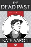 The Dead Past - Kate Aaron