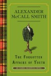 The Forgotten Affairs Of Youth: An Isabel Dalhousie Novel - Alexander McCall Smith