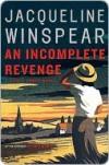 An Incomplete Revenge - Jacqueline Winspear