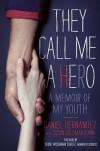 They Call Me a Hero - Daniel Hernandez;Susan Goldman Rubin