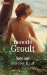 Salz auf unserer Haut - Benoîte Groult