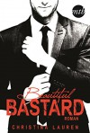 Beautiful Bastard (The Beautiful-Series 1) - Christina Lauren, Mette Friedrichs