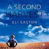 A Second Harvest - Eli Easton