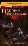 Under the Crimson Sun (The Abyssal Plague Series) - Keith R. A. DeCandido