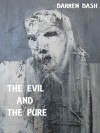 The Evil And The Pure - Darren Dash