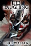 Die Laughing - Luke Walker