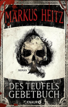 Des Teufels Gebetbuch: Roman - Markus Heitz