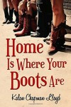 Home is Where Your Boots Are - Kalan L. Chapman