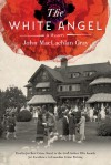 The White Angel: A Mystery  - John MacLachlan Gray