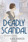 Deadly Scandal - Kate   Parker
