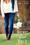 Never Look Back - Lori L. Otto, Christi Allen Curtis