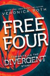 Free Four: Tobias Tells the Story - Veronica Roth