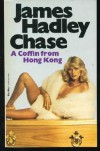 A Coffin From Hong Kong - James Hadley Chase