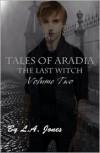 Tales of Aradia the Last Witch Volume 2 - L.A. Jones