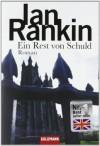 Ein Rest von Schuld: der 17. Fall für Inspector Rebus - Ian Rankin