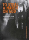 To Steal a March on God (Polish Theatre Archive, V. 1) - Hanna Krall;Jadwiga Kosicka