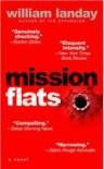Mission Flats - William Landay