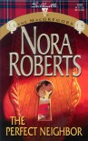 The Perfect Neighbor - Nora Roberts