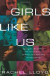 Girls Like Us: Fighting for a World Where Girls are Not for Sale, an Activist Finds Her Calling and Heals Herself - Rachel Lloyd