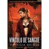 Vínculo de Sangue  - Manuel Alberto Vieira, Patricia Briggs