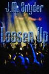 Loosen Up - J.M. Snyder