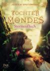 Töchter des Mondes - Sternenfluch - Jessica Spotswood