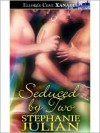 Seduced by Two - Stephanie Julian