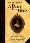 Mary Chesnut: A Diary From Dixie - Mary Boykin Chesnut