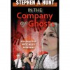 In the Company of Ghosts (Agatha Witchley Mysteries, #1) - Stephen Hunt