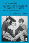 Fundamental Concepts of Children's Literature Research: Literary and Sociological Approaches (Children's Literature and Culture) - Hans-Heino Ewers