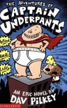 The Adventures of Captain Underpants - Dav Pilkey