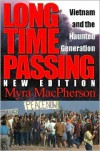 Long Time Passing, New Edition: Vietnam and the Haunted Generation - Myra MacPherson